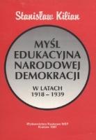 Kilian, Stanisław (1956- ), 1997, Myśl edukacyjna Narodowej Demokracji w latach 1918-1939