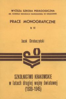 Chrobaczyński, Jacek (1948- ), 1993, Szkolnictwo krakowskie w latach drugiej wojny światowej : 1939-1945