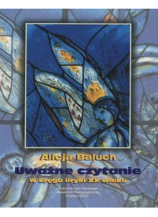 Baluch, Alicja (1944- ), 2000, Uważne czytanie : w kręgu liryki XX wieku