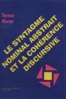Muryn, Teresa (1952- ), 1999, Le syntagme nominal abstrait et la cohérence discursive : la composition du SN comme signe d'équivalence entre les structures sémantique et formelle