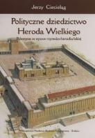 Ciecieląg, Jerzy (1971- ), 2002, Polityczne dziedzictwo Heroda Wielkiego : Palestyna w epoce rzymsko-herodiańskiej