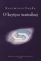 Gajda, Kazimierz (1952- ), 2003, O krytyce teatralnej