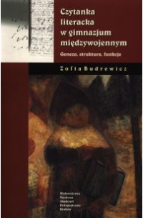 Budrewicz, Zofia (1951- ), 2003, Czytanka literacka w gimnazjum międzywojennym : geneza, struktura, funkcje