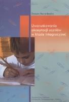 Baraniewicz, Danuta, 2009, Uwarunkowania akceptacji uczniów w klasie integracyjnej