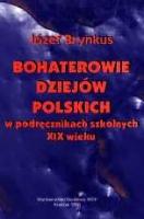 Brynkus, Józef (1962- ), 1998, Bohaterowie dziejów polskich w podręcznikach szkolnych XIX wieku