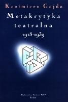 Gajda, Kazimierz (1952- ), 1999, Metakrytyka teatralna 1918-1939