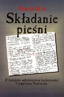 Buś, Marek (1953- ), 1997, Składanie pieśni : z dziejów edytorstwa twórczości Cypriana Norwida