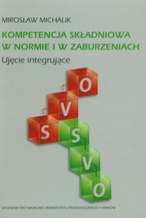 Michalik, Mirosław (1973- ), 2011, Kompetencja składniowa w normie i w zaburzeniach : ujęcie integrujące