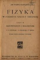 Wojnicz-Sianożęcki, Jan, 1921, Fizyka w zakresie szkoły średniej. Cz. 3, Elektryczność i magnetyzm